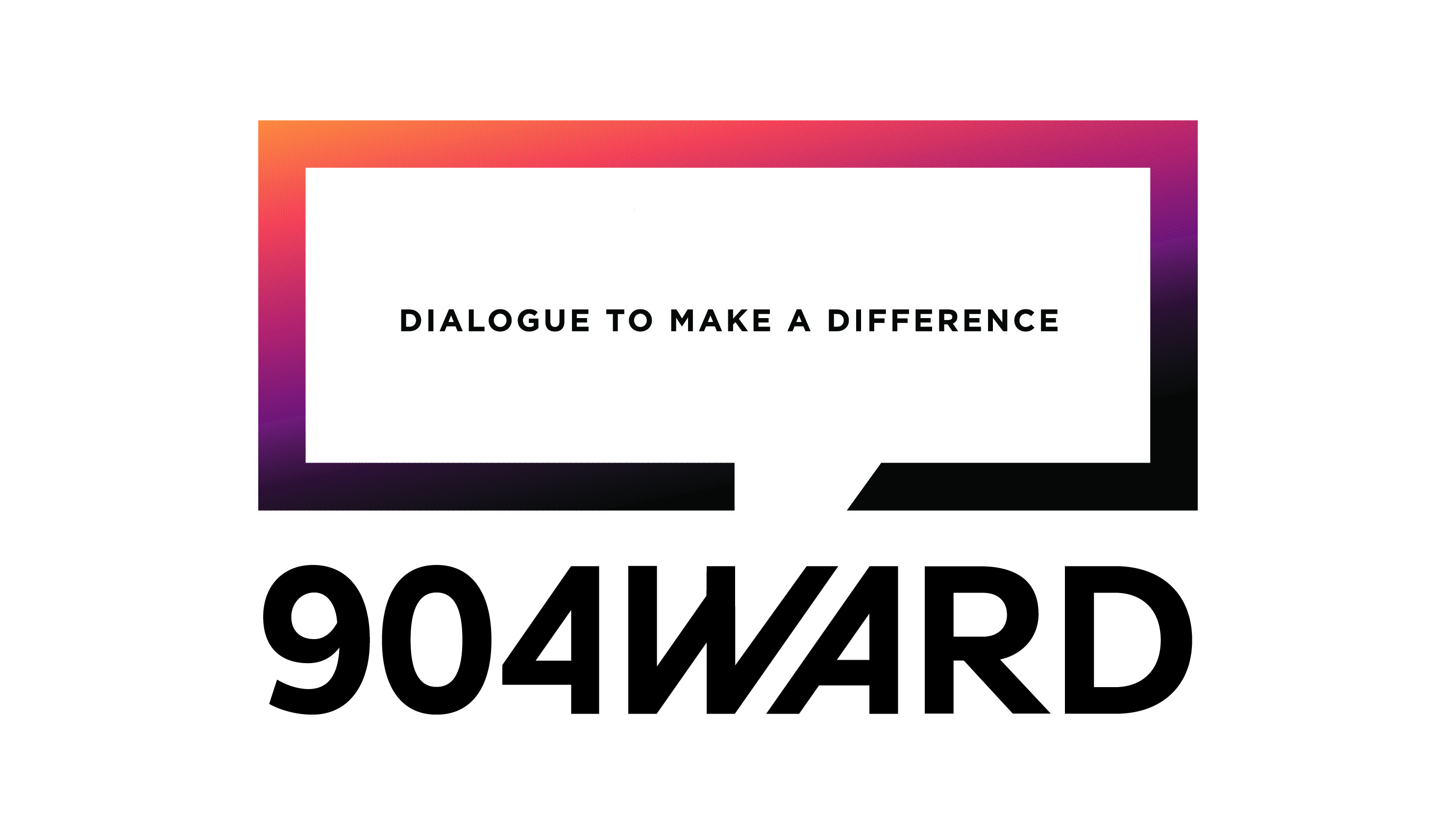 "904WARD logo with tagline ""Dialogue to Make a Difference."""