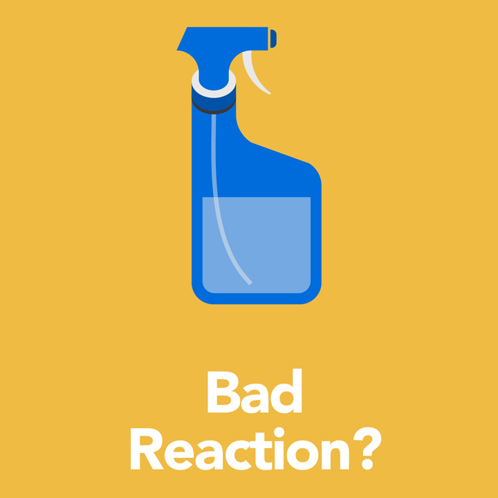 "spray bottle with the words: ""Bad Reaction?"""