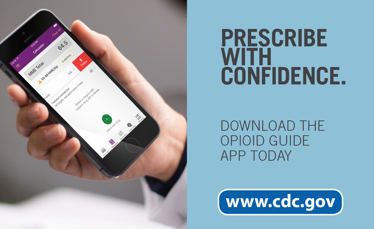 "Photo of mobile phone with app and the headline ""Prescribe with Confidence. Download the Opioid Guide App today."""