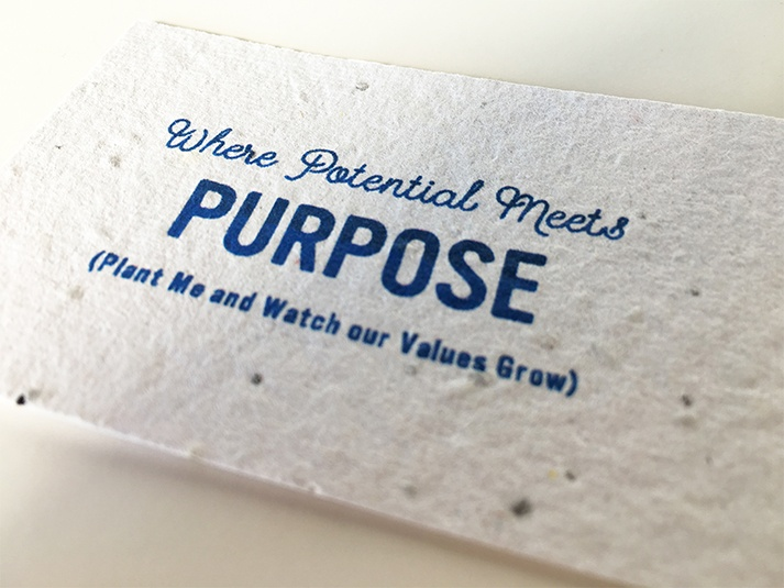 "The paper is printed with the message ""Where potential meets purpose. (Plant me and and watch our values grow.)"