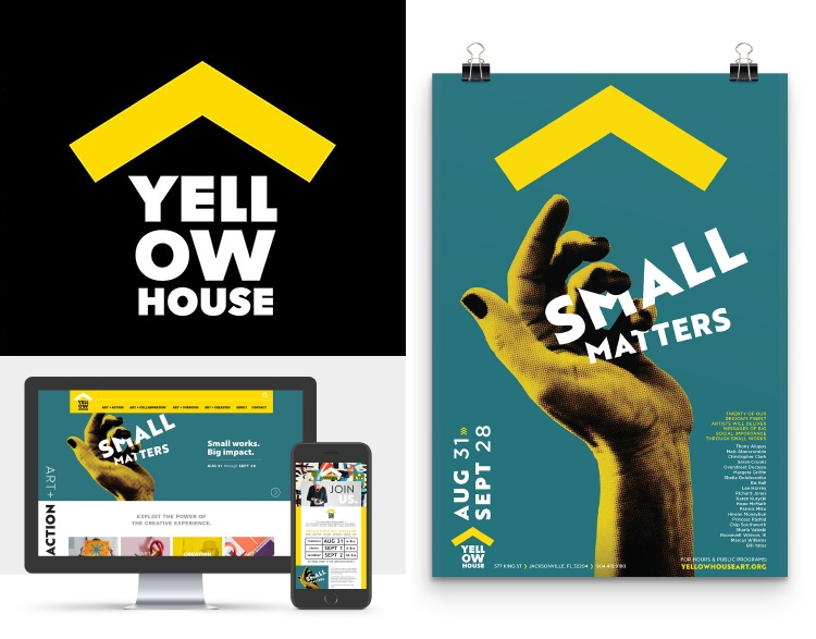 "Yellow House logo is shown on desktop and mobile platforms and in a ""Small Matters"" poster."