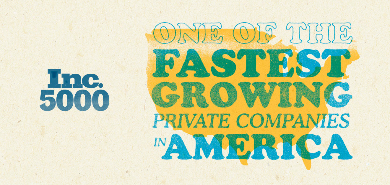 Inc. 5000 One of the fastest growing private companies in America