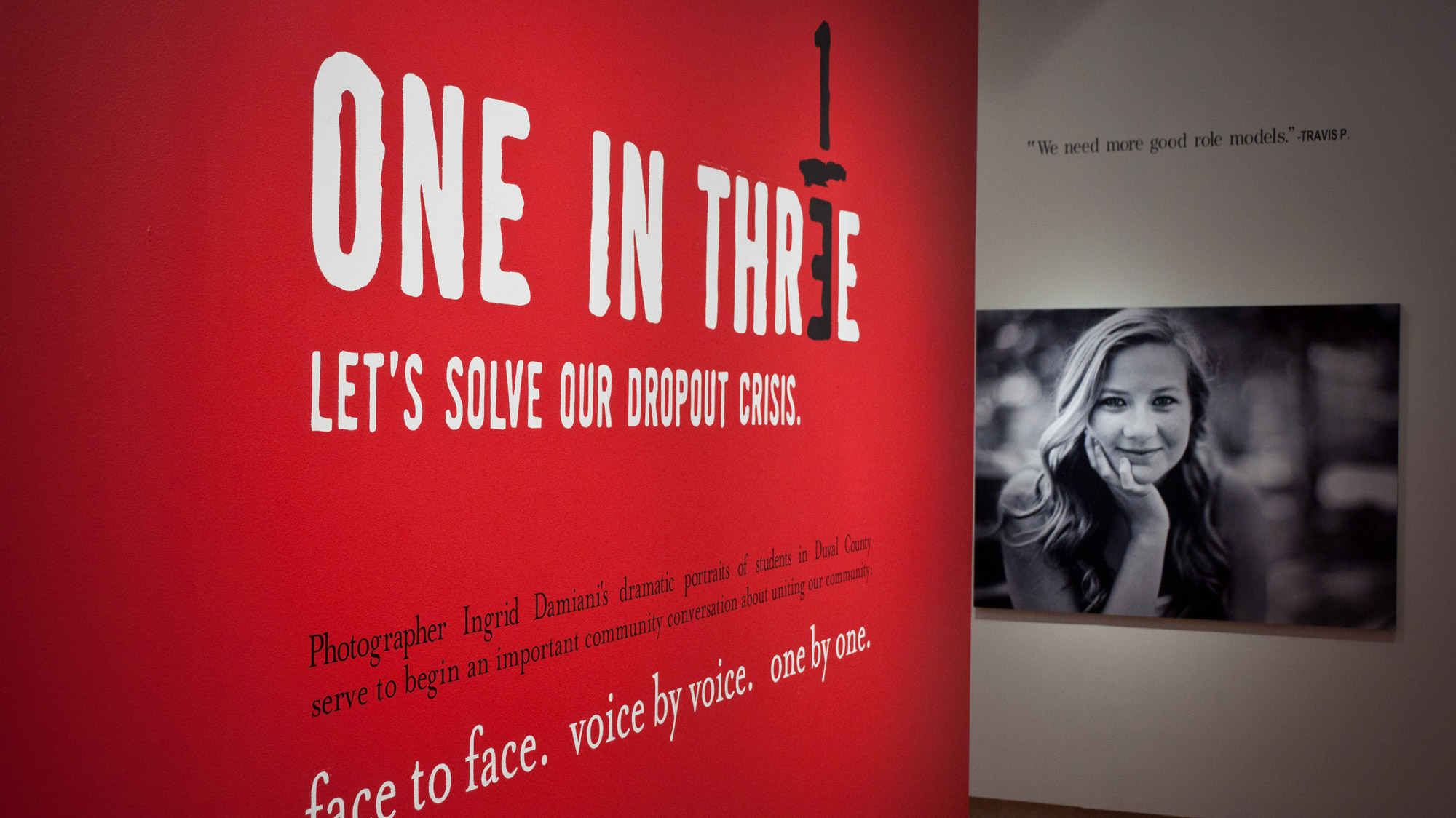 "the exhibit statement that reads: ""One in three. Let's solve our dropout crisis."""